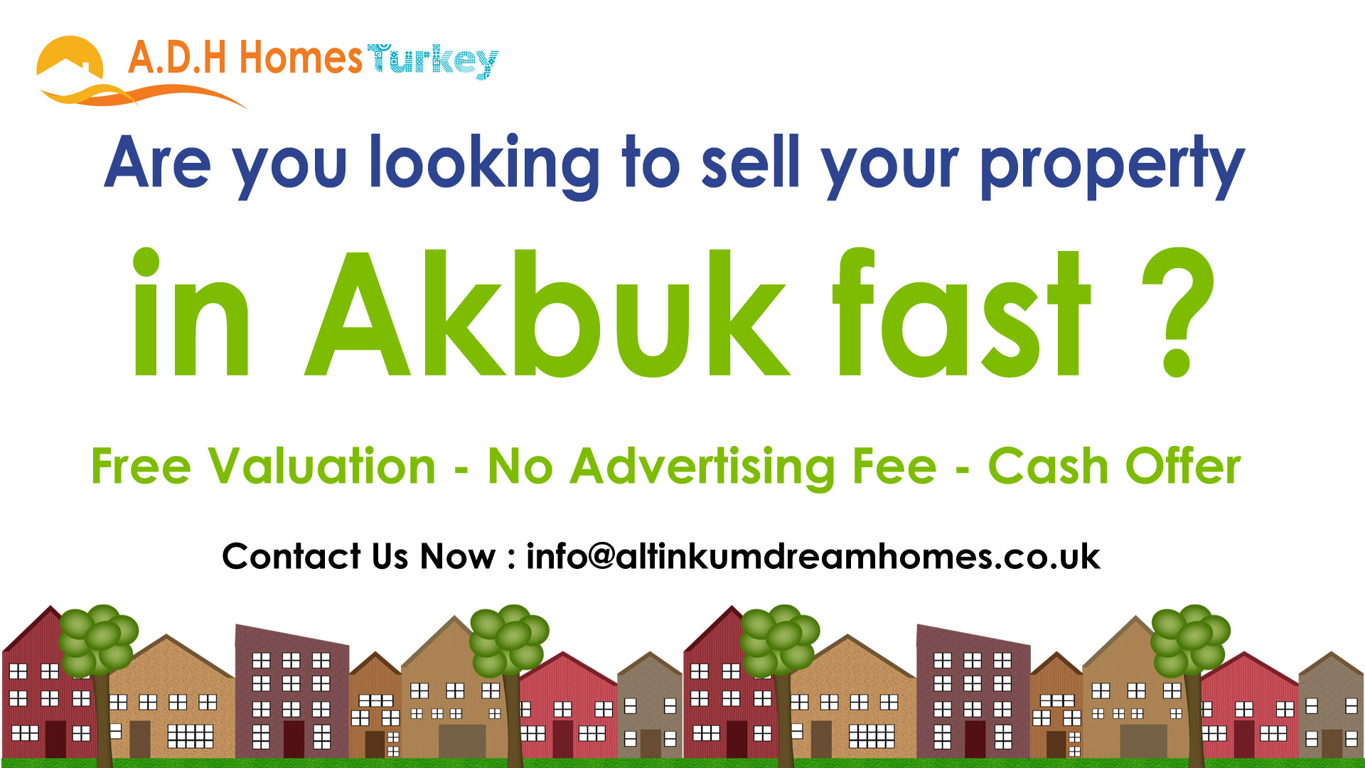 Akbuk Real estate Agency advice, want to sell my property in akbuk turkey, how can i sell my property in turkey, akbuk real estate agencies, decent real estate ageny in akbuk, akbuk homes, akbuk estate agency, akbuk real estate, A.D.H Homes Turkey